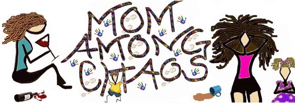 Mom Among Chaos