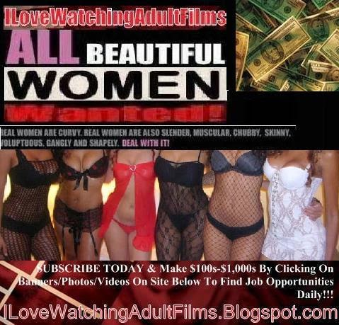 How to get paid in Fashion and Adult Entertainment Business ILoveWatchingAdultFilms.Blogspot.com