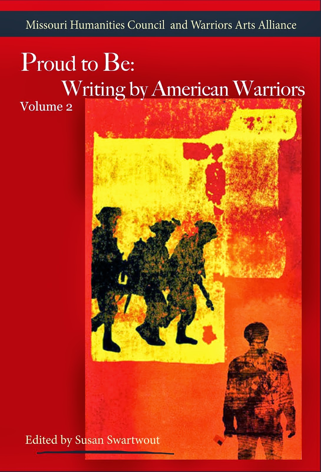 Proud to Be: Writing by American Warriors, Vol. II
