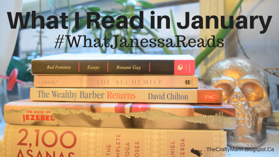 What I Read in January #WhatJanessaReads - TheCraftyMann.Blogspot.Ca