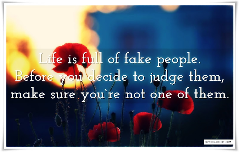 Life Is Full Of Fake People, Picture Quotes, Love Quotes, Sad Quotes, Sweet Quotes, Birthday Quotes, Friendship Quotes, Inspirational Quotes, Tagalog Quotes