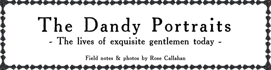 The Dandy Portraits: The Lives of Exquisite Gentlemen Today by Rose Callahan