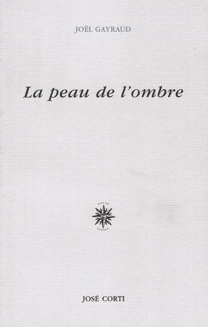 La peau de l'ombre de Joël Gayraud, éditions José Corti (2003)