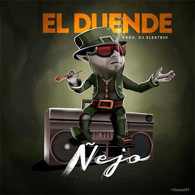 Ñejo El Broky – El Duende (Prod. By Dj Elektrik)