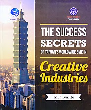toko buku rahma: buku THE SUCCESS SECRETS OF TAIWAN'S WORLDWIDE SME IN CREATIVE INDUSTRIES, pengarang suyanto, penerbit andi