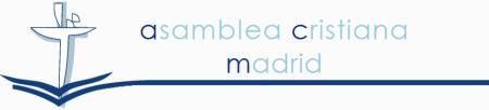 Blog de Asamblea Cristiana de Madrid