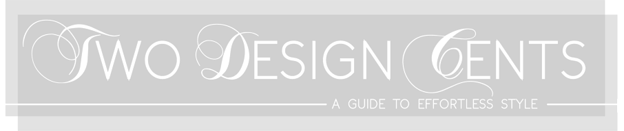 TWO DESIGN CENTS: FASHION, DESIGN,  HEALTH, EVERYDAY LIFESTYLE TIPS  |  TWO DESIGN CENTS