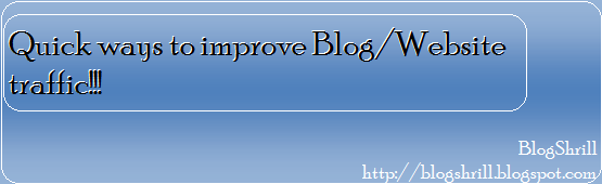 Quick ways to Improve Blog traffic (BlogShrill)