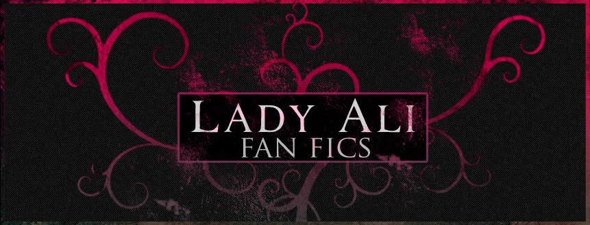 Lady Ali Fan Fics