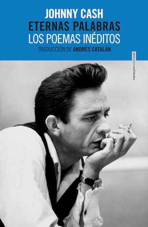Johnny Cash, Eternas palabras (Sexto Piso, 2017)