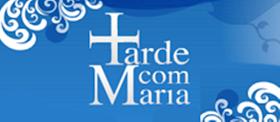 TARDE COM MARIA