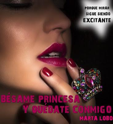 LIBRO - Bésame princesa y quédate conmigo Serie: Bésame Princesa #2 Marta Lobo (22 junio 2015) NOVELA ROMANTICA | Edición ebook kindle Comprar en Amazon