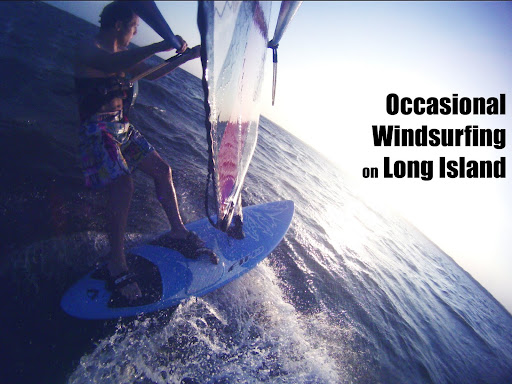 Occasional Windsurfing on Long Island