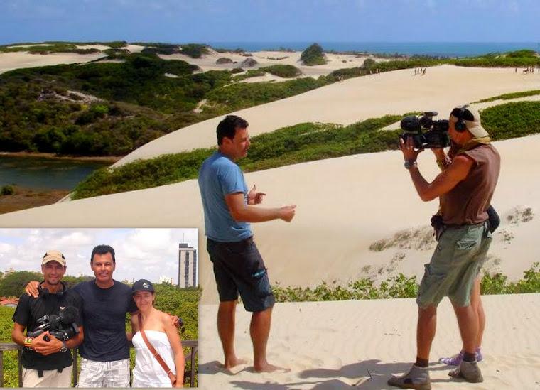 Con los reporteros del programa Callejeros Viajeros del canal Cuatro de España,grabando en Natal