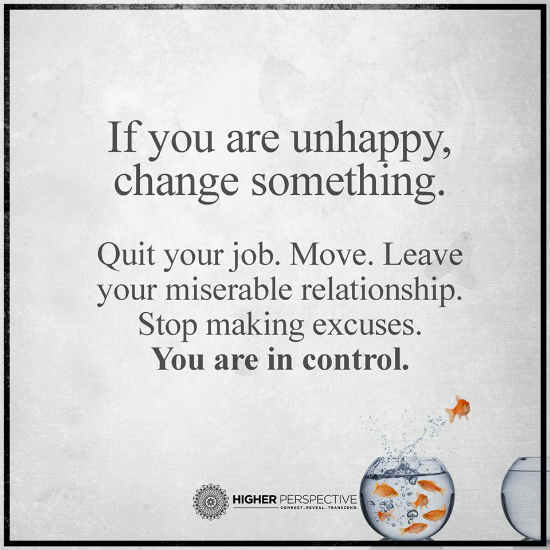 In Life If You Are Unhappy Change Something Best Life Quotes