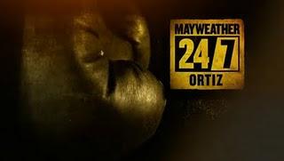 Mayweather vs Ortiz 24/7