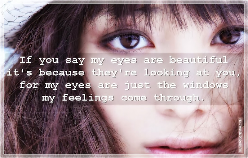 If You Say My Eyes Are Beautiful, Picture Quotes, Love Quotes, Sad Quotes, Sweet Quotes, Birthday Quotes, Friendship Quotes, Inspirational Quotes, Tagalog Quotes