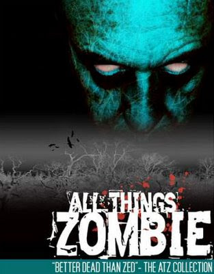 All Things Zombie: meglio morti che non-morti !!!
