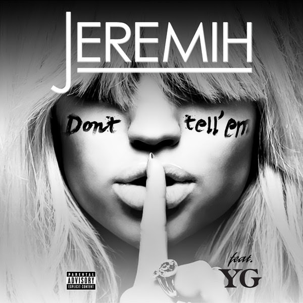 Jeremih - Don't Tell 'Em (feat. YG) - Single Cover