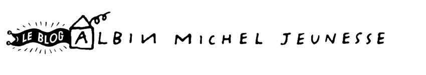 Le blog d'Albin Michel Jeunesse