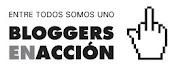 BLOGGERS EN ACCIÓN (ESTAMOS TODOS)