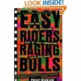 Easy Riders and Raging Bulls by Peter Biskind