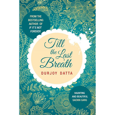 Till the Last Breath by Durjoy Datta Cover