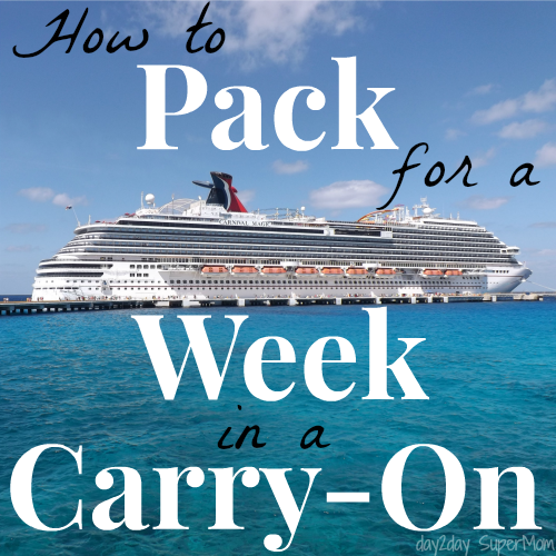 How to Pack for a Week in a Carry-On ~ on day2day SuperMom