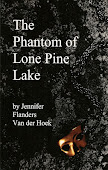 The Phantom of Lone Pine Lake