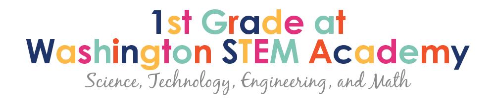 1st Grade at Washington STEM Academy!
