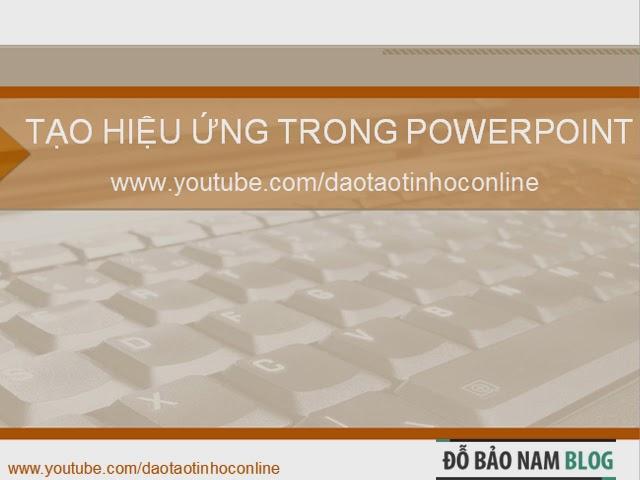 Hướng dẫn cách tạo hiệu ứng trong PowerPoint 2010