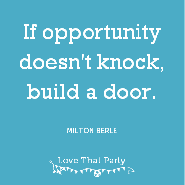 "Quote ""If opportunity doesn't knock, build a door"" Milton Berle slue square white text"