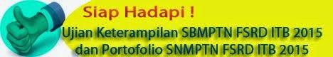 Siap SBMPTN dan SNMPTN FSRD ITB 2015