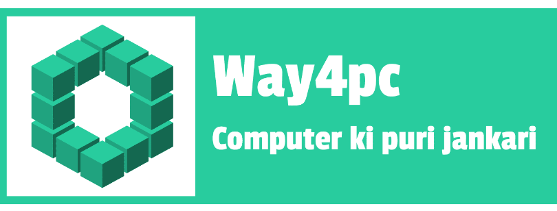 Way4pc - Computer ki puri jankari Hindi me