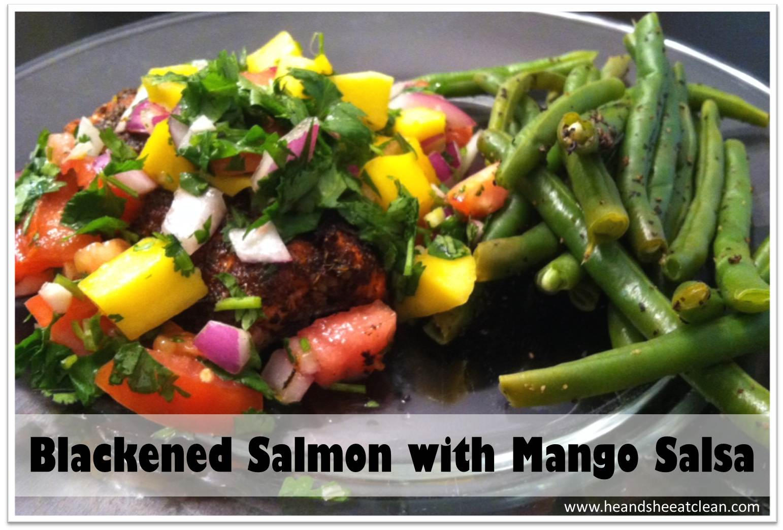 Clean eat recipe blackened salmon with mango salsa he for Cleanest fish to eat