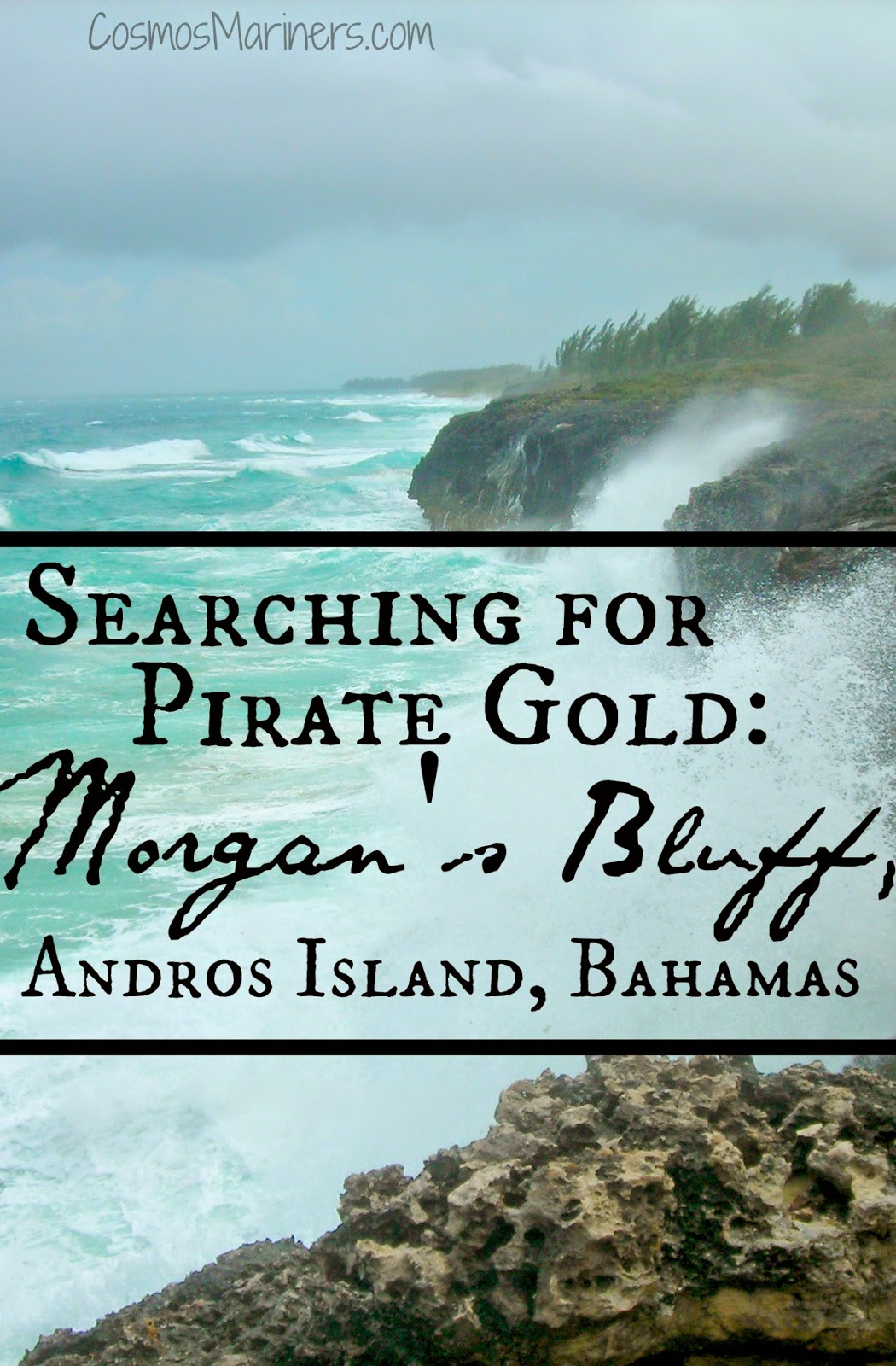 Searching for Pirate Gold at Morgan's Bluff, Andros Island, Bahamas | CosmosMariners.com