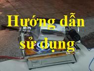 Cách sử dụng máy 1,5kg