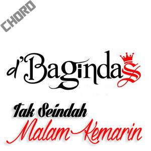 Lirik dan Chord(Kunci Gitar) D'Bagindas ~ Tak Seindah Malam Kemarin