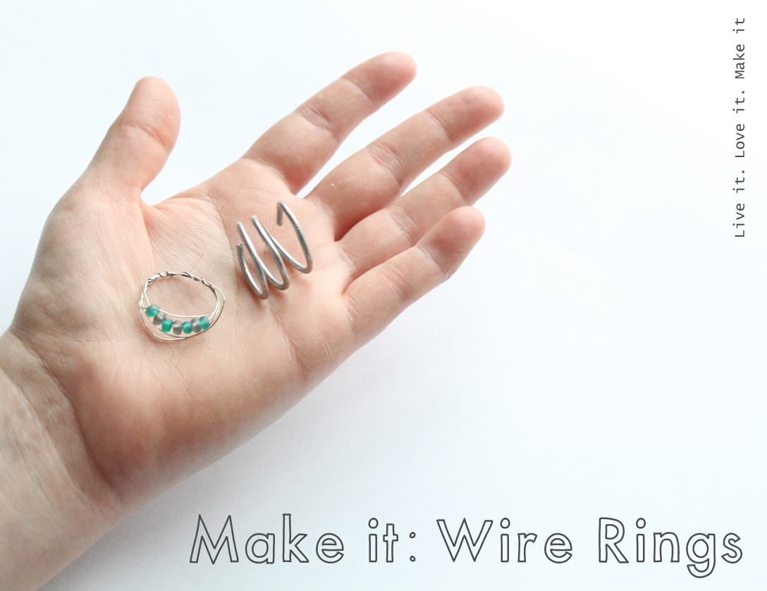 Live it . Love it . Make it.: Make it: Wire Rings