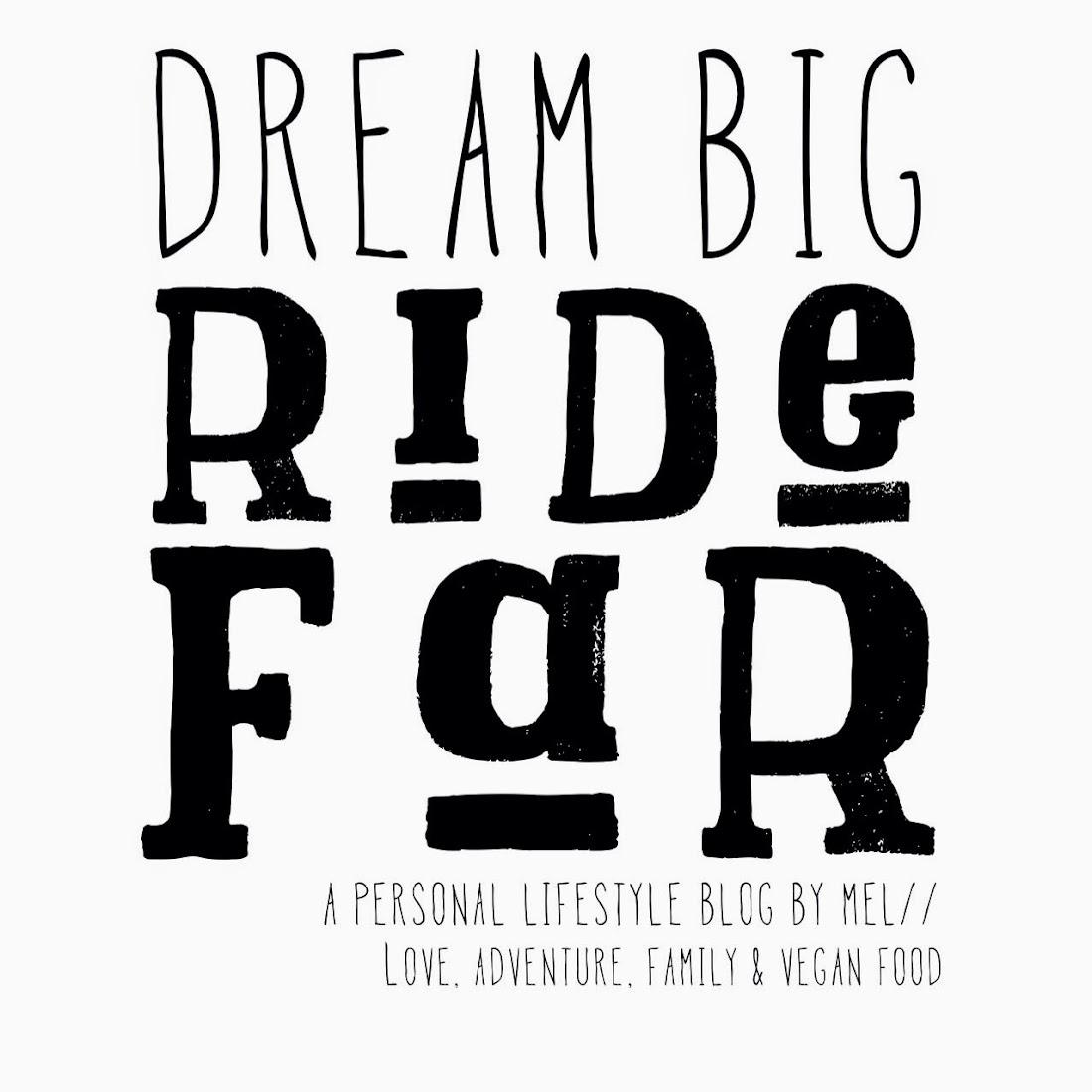 Dream Big Ride Far
