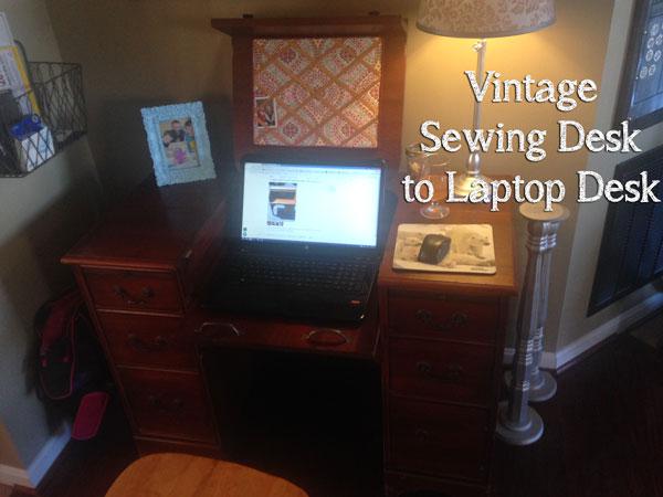 Vintage Sewing Desk to Laptop Desk