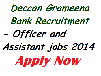 Deccan Grameena Bank, Deccan Grameena Bank jobs, Deccan Grameena Bank recruitment, latest bank jobs opening, latest jobs in banking sectors, jobs january 2014, government jobs opening, sarkari jobs 2014