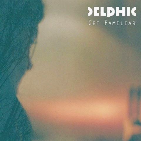 Delphic - Get Familiar