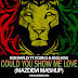 Bob Marley Ft. Robin S & Bass King - Could You Show Me Love (Mazdem Mashup) DV & LM Edit Tomorrowland 2015