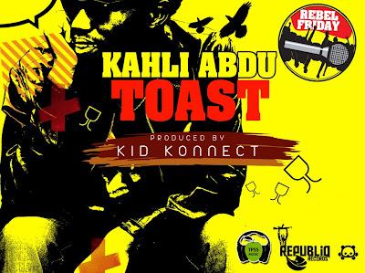 Rap Nigeriano - Kahli Abdu – Toast #RebelFriday