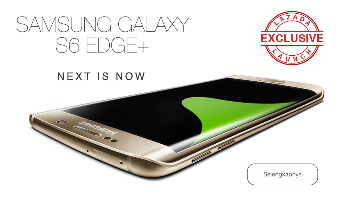 Harga Samsung Galaxy S6 Edge Plus Lazada, Open Pre Order 27 Agustus 2015