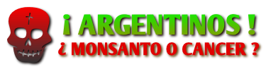 ARGENTINOS! Monsanto O CANCER?