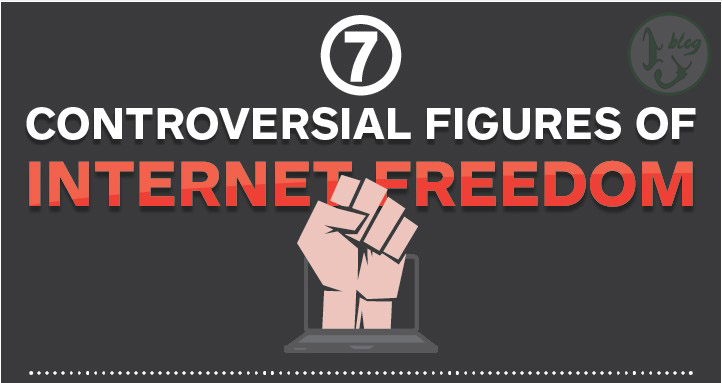 7 Controversial Figures Of Internet Freedom