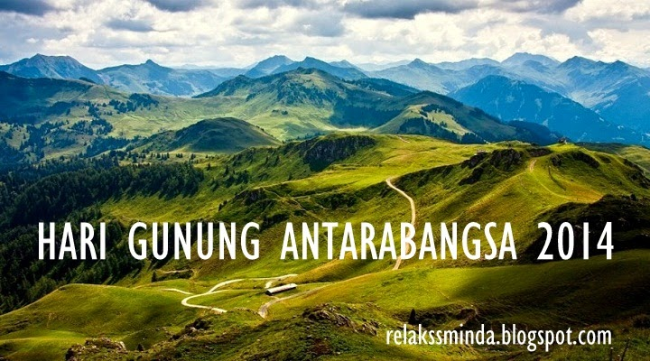 Sambutan Hari Gunung Antarabangsa - international mountain day