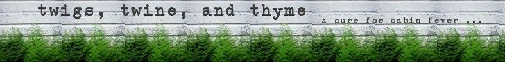 twigs, twine, + thyme